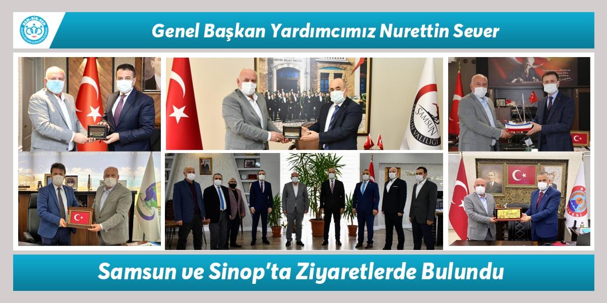 Genel Başkan Yardımcımız Nurettin Sever, Samsun ve Sinop'ta Ziyaretlerde Bulundu