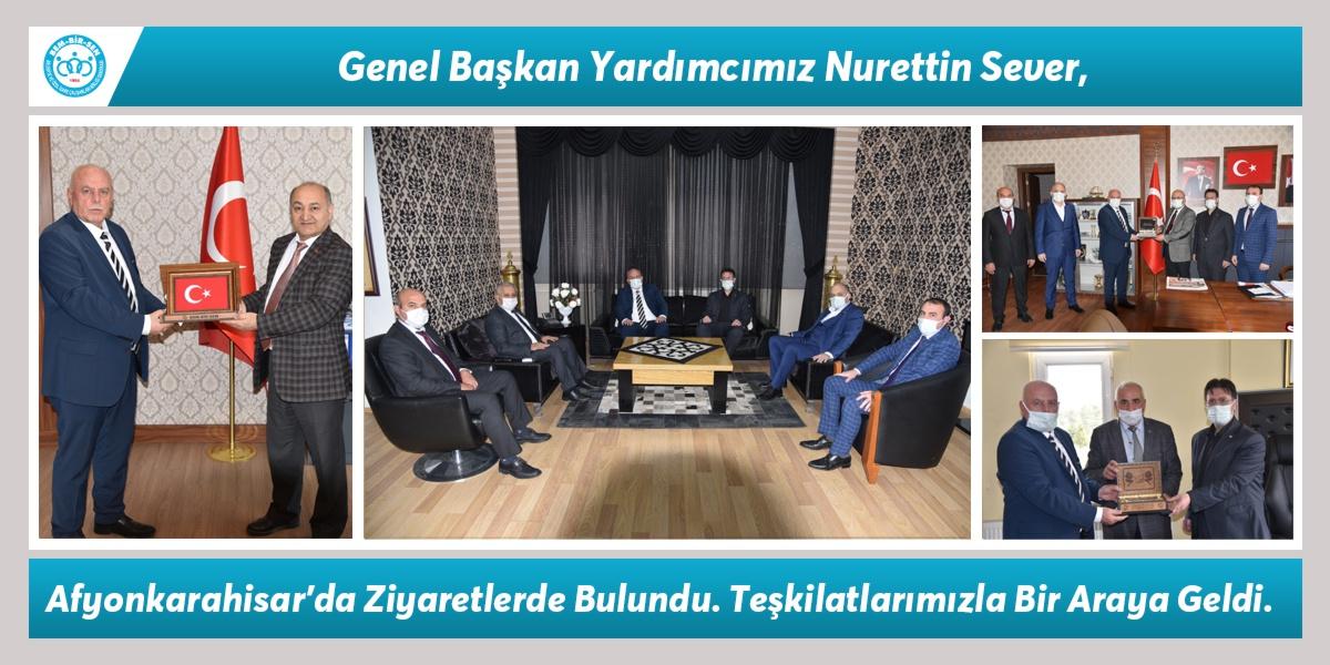Genel Başkan Yardımcımız Nurettin Sever, Afyonkarahisar'da Ziyaretlerde Bulundu. Teşkilatlarımızla Bir Araya Geldi.