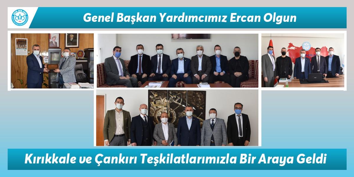 Genel Başkan Yardımcımız Ercan Olgun, Kırıkkale ve Çankırı Teşkilatlarımızla Bir Araya Geldi