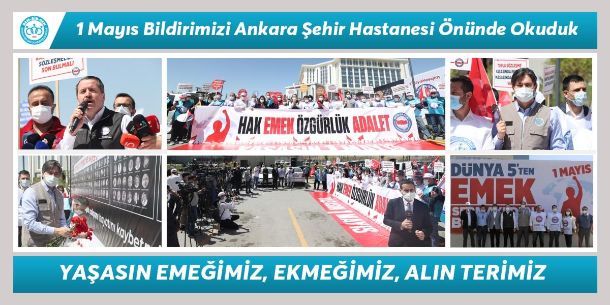 1 Mayıs Bildirimizi Ankara Şehir Hastanesi Önünde Okuduk. YAŞASIN EMEĞİMİZ, EKMEĞİMİZ ve ALIN TERİMİZ!