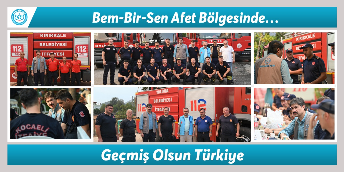 Bem-Bir-Sen Afet Bölgesinde… Geçmiş Olsun Türkiye