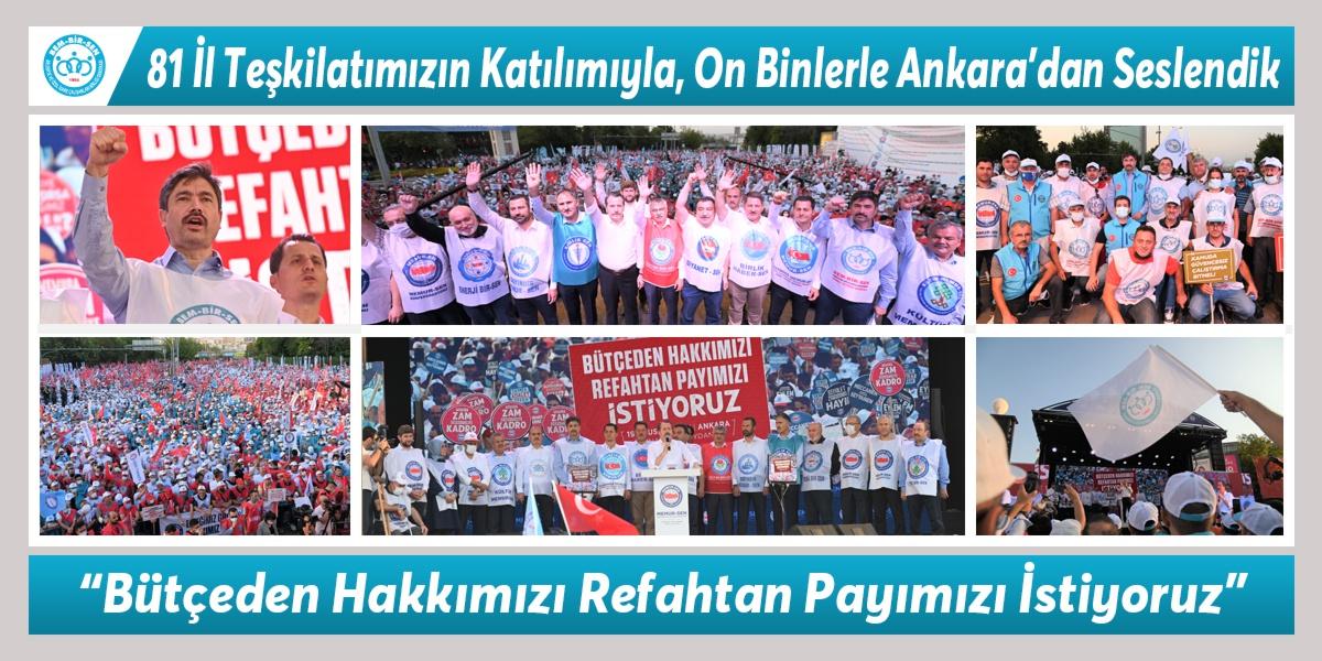 """81 İl Teşkilatımızın Katılımıyla, On Binlerle Ankara'dan Seslendik; """"Bütçeden Hakkımızı Refahtan Payımızı İstiyoruz"""""""