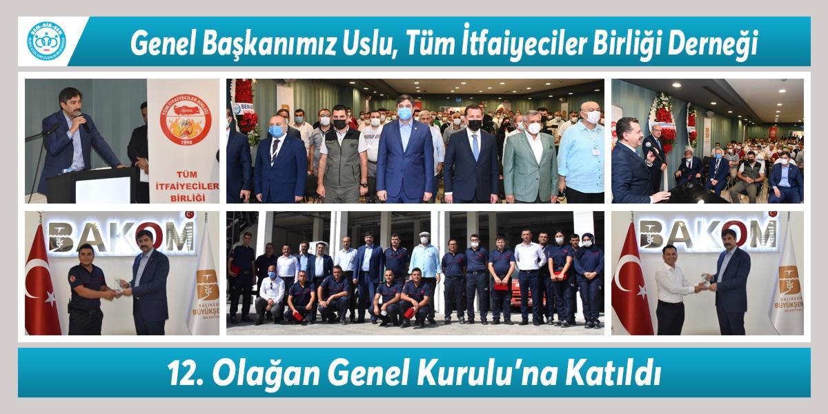 Genel Başkanımız Uslu, Tüm İtfaiyeciler Birliği Derneği 12. Olağan Genel Kurulu'na Katıldı.