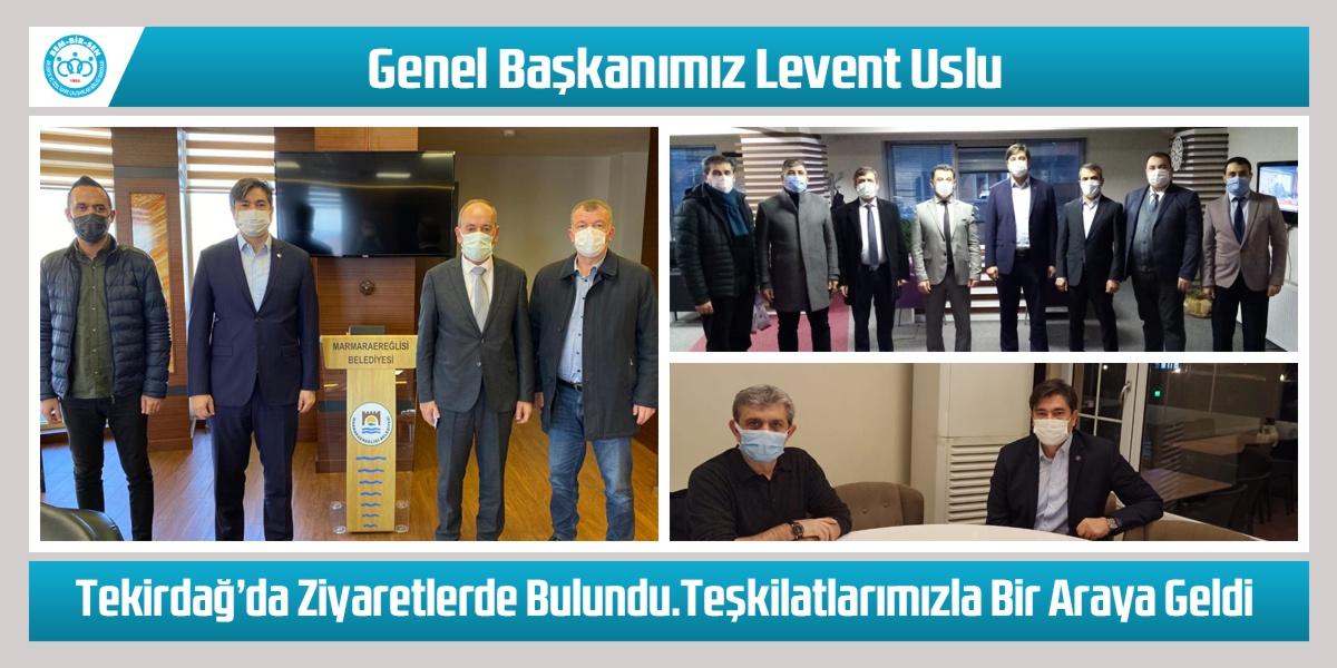 Genel Başkanımız Levent Uslu, Tekirdağ- Süleymanpaşa, Marmaraereğlisi ve Kapaklı Belediyelerini Ziyaret Etti. Teşkilatlarımızla Bir Araya Geldi.