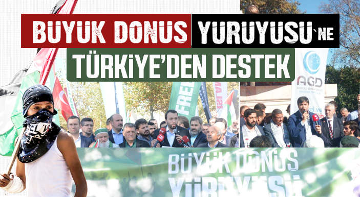 Büyük Dönüş Yürüyüşü'ne Türkiye'den Destek