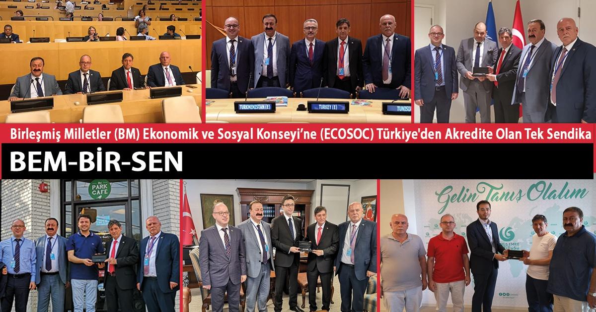 Birleşmiş Milletler (BM) Ekonomik ve Sosyal Konseyi'ne (ECOSOC) Türkiye'den Akredite Olan Tek Sendika Bem-Bir-Sen