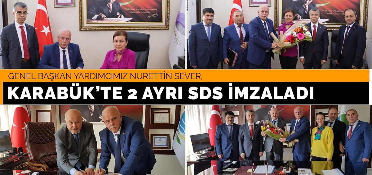 Genel Başkan Yardımcımız Nurettin Sever Karabük'te 2 Ayrı Sds İmzaladı