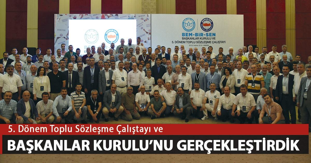 Bem-Bir-Sen Başkanlar Kurulu ve 5. Dönem Toplu Sözleşme Çalıştayı'nı Gerçekleştirdik