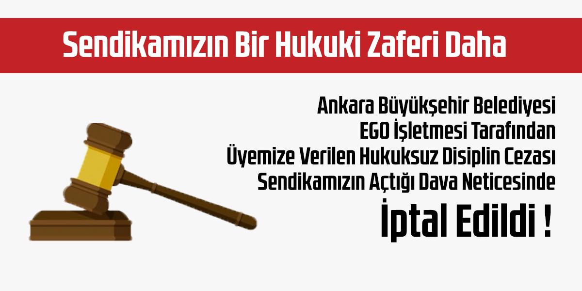 Ankara Büyükşehir Belediyesi EGO İşletmesi Tarafından Üyemize Verilen Hukuksuz Disiplin Cezası Sendikamızın Açtığı Dava Neticesinde İptal Edildi