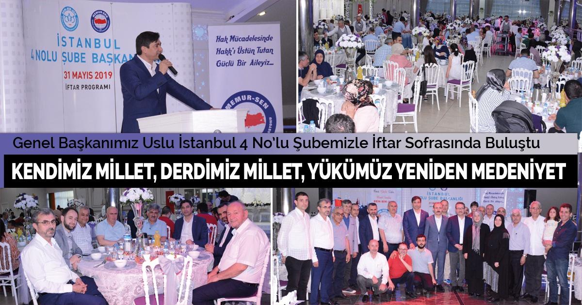 Genel Başkanımız Uslu İstanbul 4 No'lu Şubemizle İftar Sofrasında Buluştu