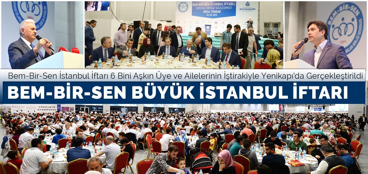 Bem-Bir-Sen İstanbul İftarı 6 Bini Aşkın Üye ve Ailelerinin katılımıyla Yenikapı'da Gerçekleştirildi