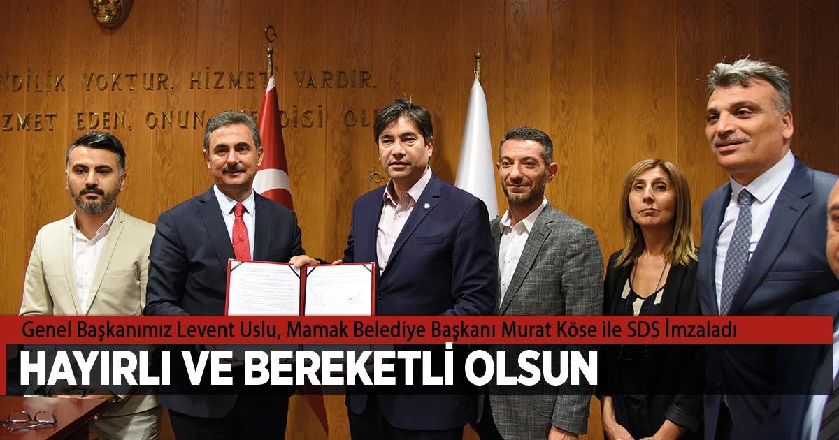 Genel Başkanımız Levent Uslu Mamak Belediye Başkanı Murat Köse ile SDS imzaladı
