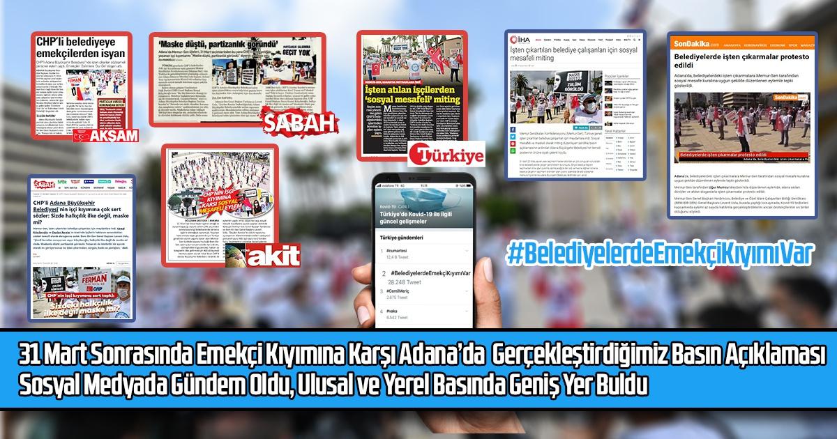 31 Mart Sonrasında Emekçi Kıyımına Karşı Adana'da Gerçekleştirdiğimiz Basın Açıklaması Sosyal Medyada Gündem Oldu, Ulusal ve Yerel Basında Geniş Yer Buldu
