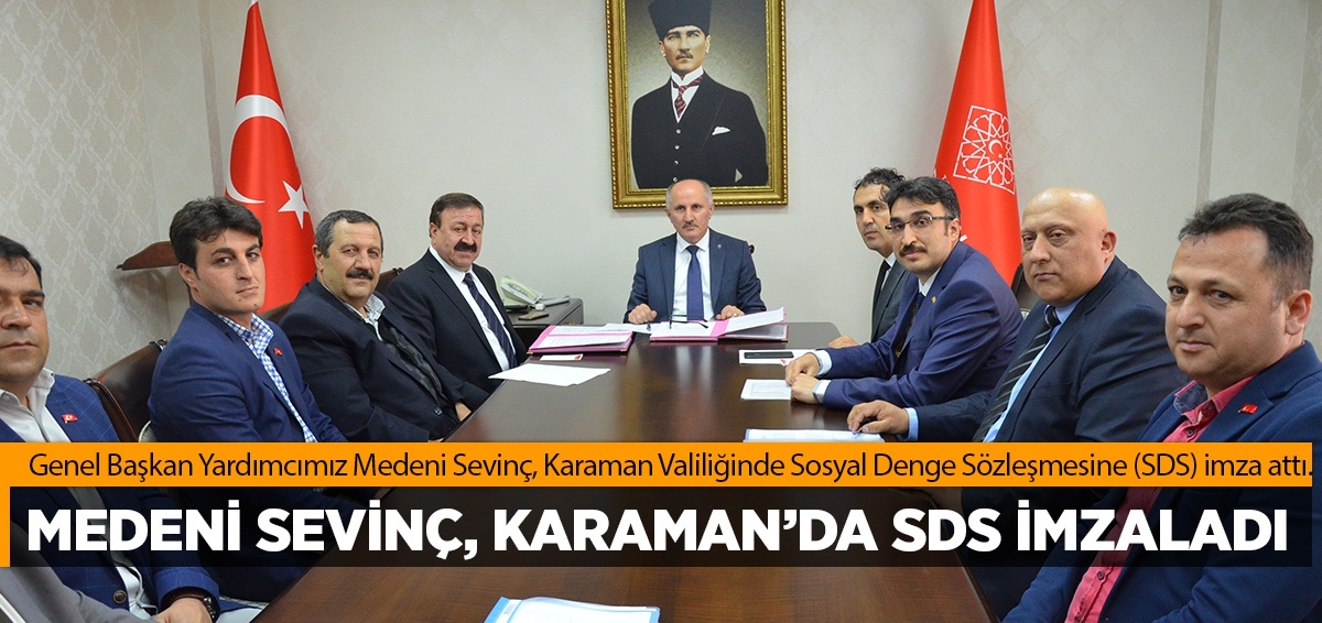 MEDENİ SEVİNÇ, KARAMAN'DA SDS İMZALADI