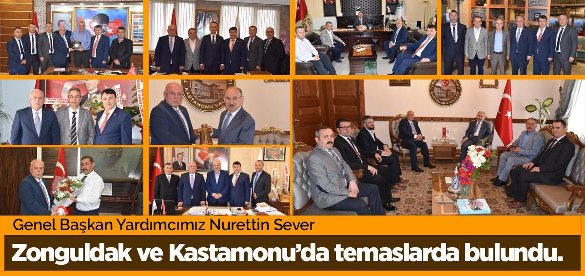 Genel Başkan Yardımcımız Nurettin Sever, Zonguldak ve Kastamonu'da temaslarda bulundu.