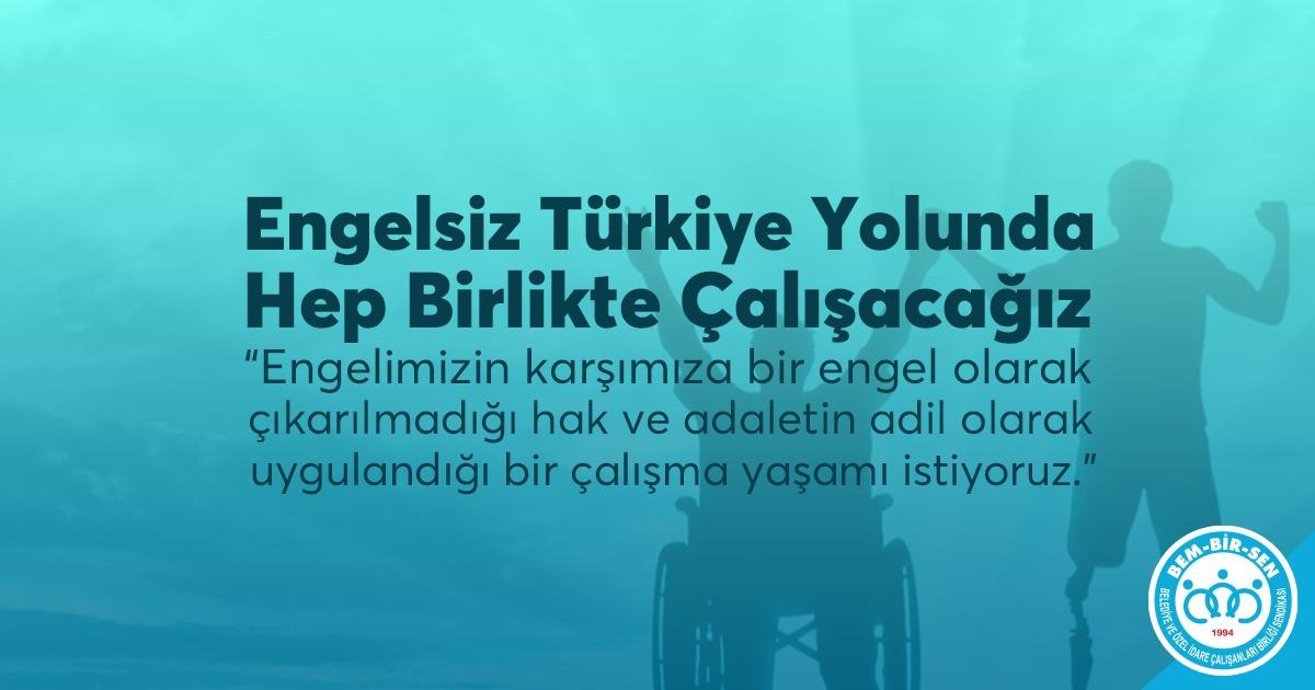 Engelsiz Türkiye Yolunda Hep Birlikte Çalışacağız
