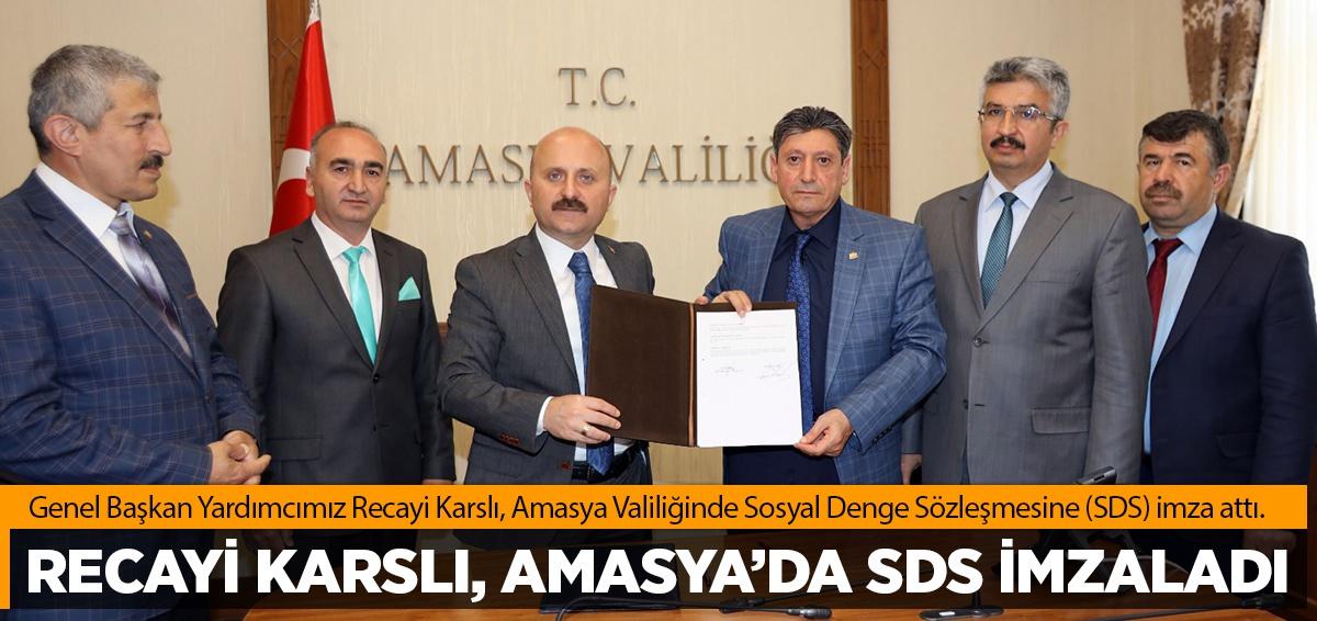 RECAYİ KARSLI, AMASYA'DA SDS İMZALADI