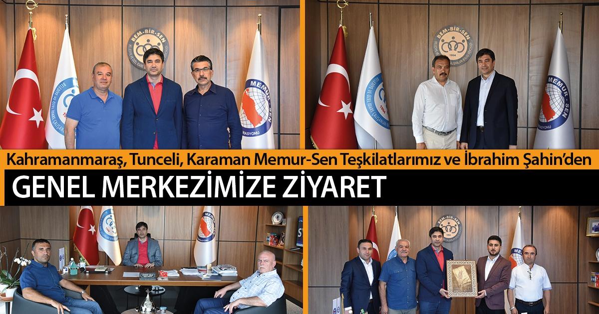 Kahramanmaraş, Tunceli, Karaman Teşkilatlarımız ve İbrahim Şahin'den Genel Merkezimize Ziyaret