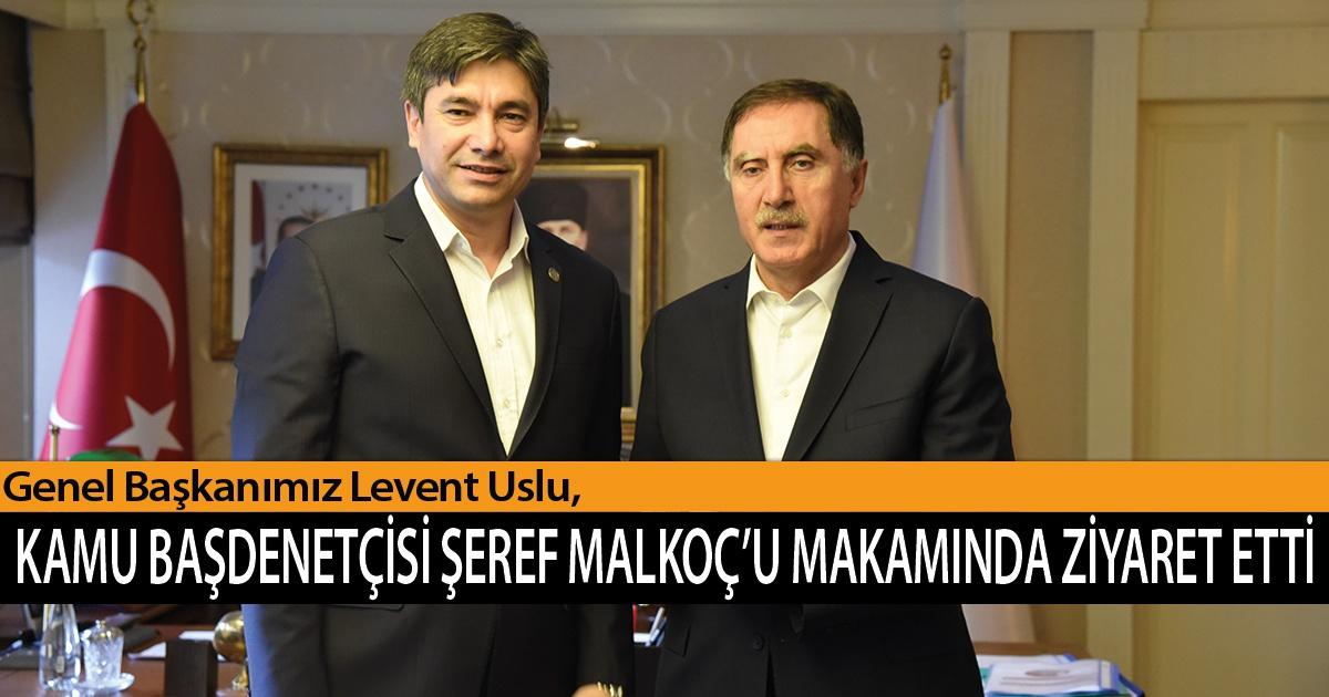 Genel Başkanımız Levent Uslu, Kamu Başdenetçisi Şeref Malkoç'u Makamında Ziyaret Etti