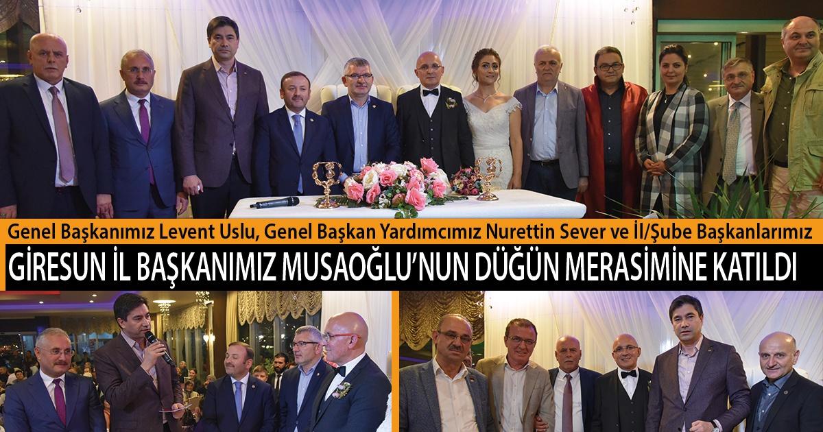 Genel Başkanımız Levent Uslu, Genel Başkan Yardımcımız Nurettin Sever ve İl/Şube Başkanlarımız, Giresun İl Başkanımız Musaoğlu'nun Düğün Merasimine Katıldı