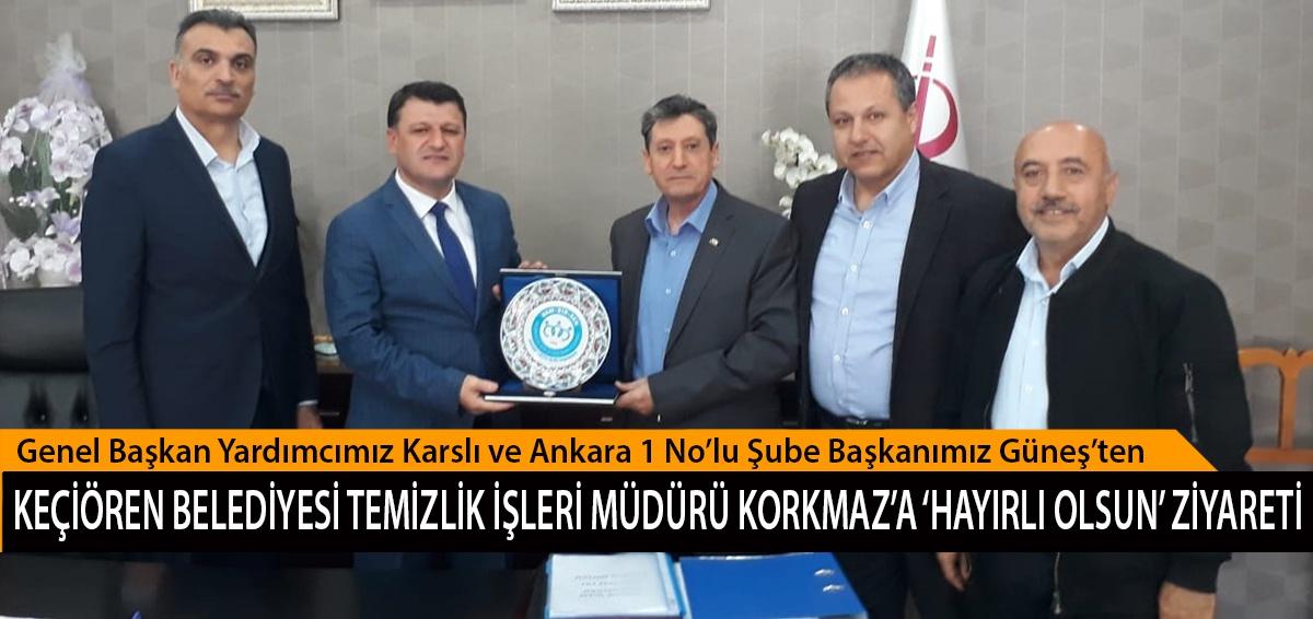 Genel Başkan Yardımcımız Karslı ve Ankara 1 No'lu Şube Başkanımız Güneş'ten, Keçiören Belediyesi Temizlik İşleri Müdürü Korkmaz'a 'Hayırlı Olsun' Ziyareti