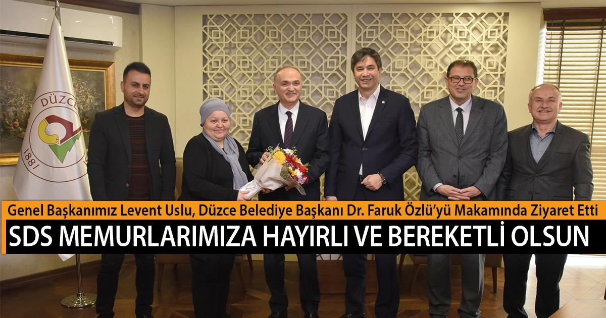 Genel Başkanımız Levent Uslu, Düzce Belediye Başkanı Dr. Faruk Özlü'yü Makamında Ziyaret Etti. SDS Memurlarımıza Hayırlı ve Bereketli Olsun