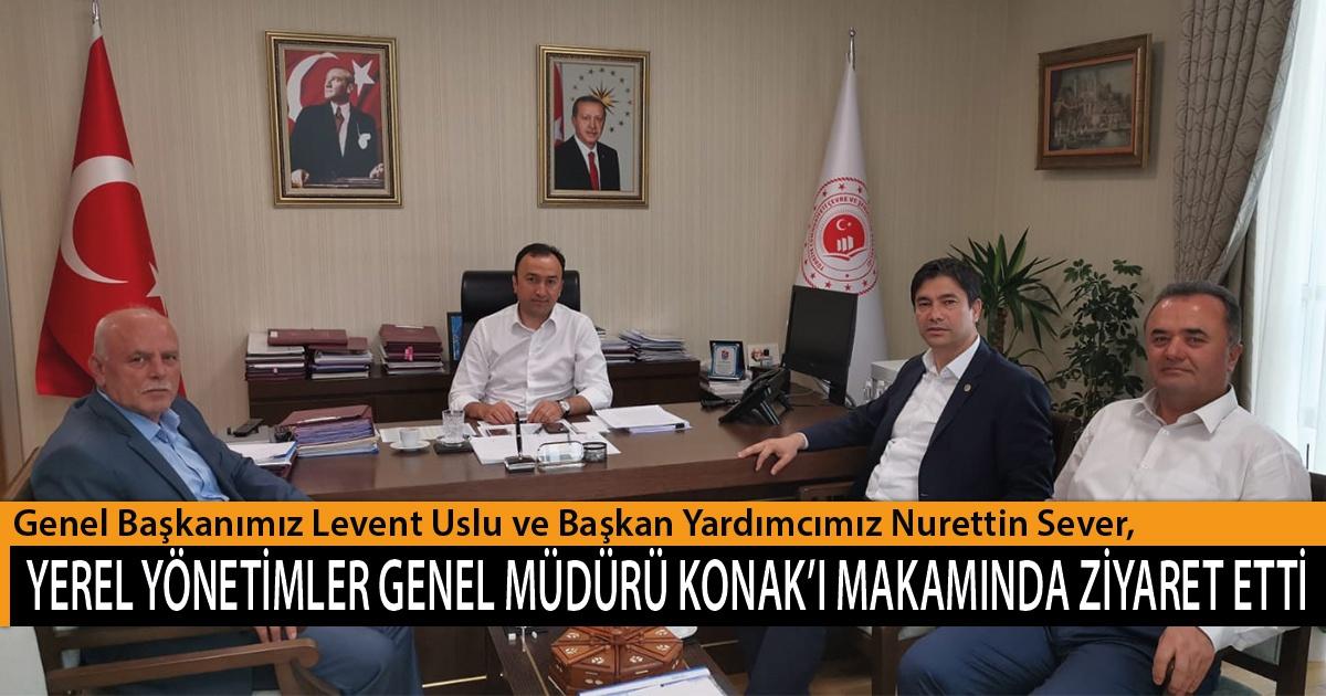 Genel Başkanımız Uslu ve Başkan Yardımcımız Sever, Yerel Yönetimler Genel Müdürü Konak'ı Makamında Ziyaret Etti