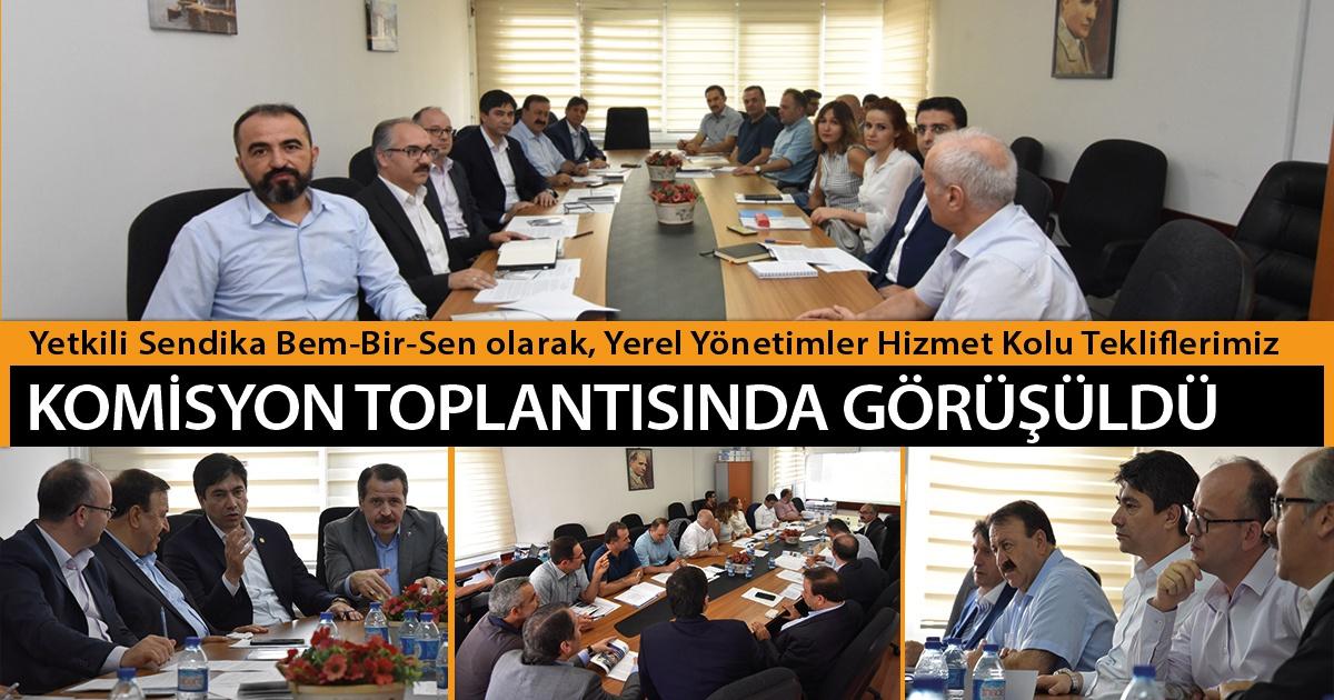 Yetkili Sendika Bem-Bir-Sen olarak, Yerel Yönetimler Hizmet Kolu Tekliflerimiz, Komisyon Toplantısında Görüşüldü