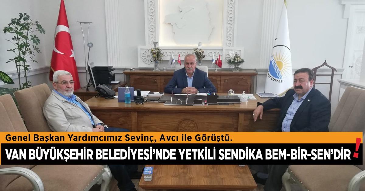 Genel Başkan Yardımcımız Medeni Sevinç, Van Büyükşehir Belediyesi Başkanvekili Avcı ile görüştü