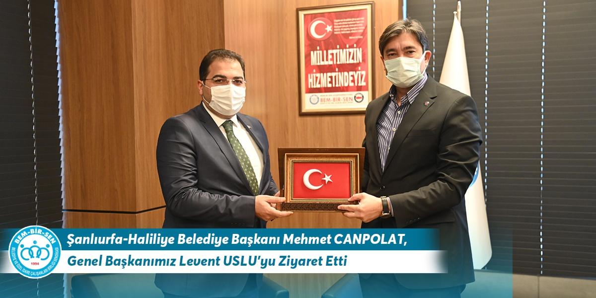 Şanlıurfa-Haliliye Belediye Başkanı Mehmet Canpolat, Genel Başkanımız Levent Uslu'yu Ziyaret Etti