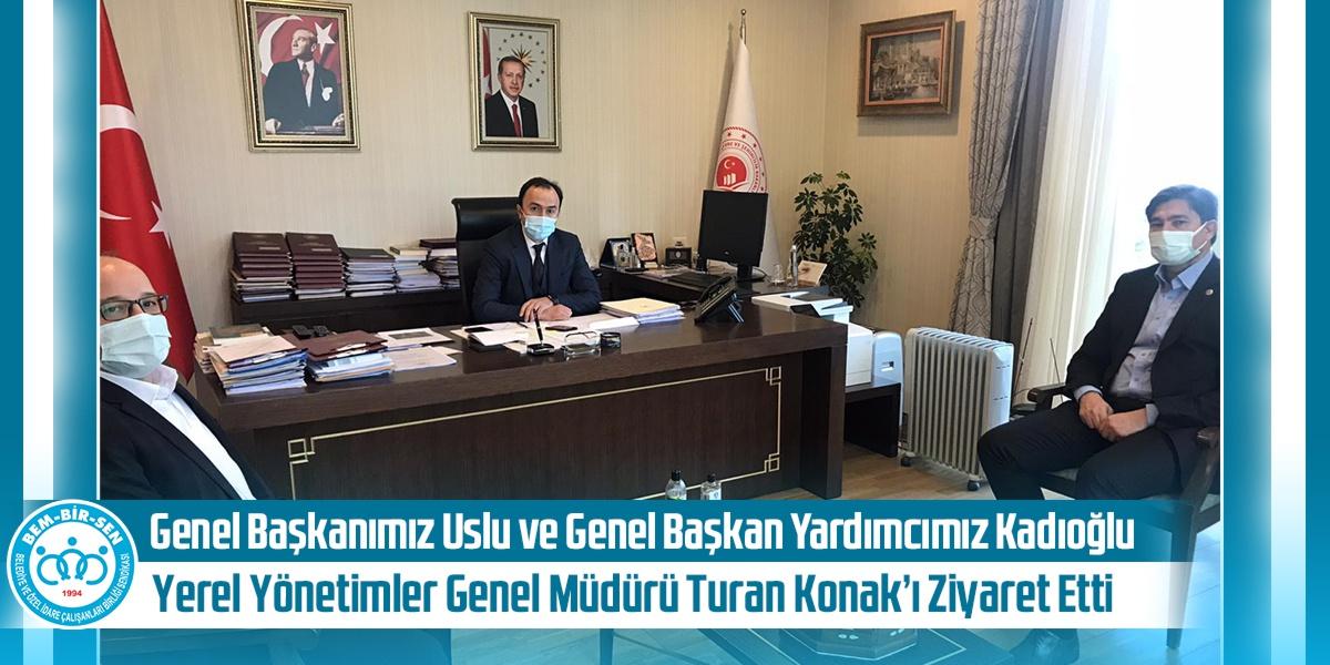 Genel Başkanımız Uslu ve Başkan Yardımcımız Kadıoğlu, Yerel Yönetimler Genel Müdürü Turan Konak'ı Ziyaret Etti