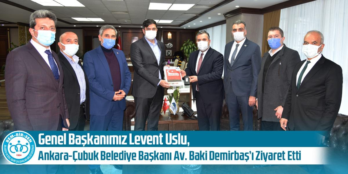 Genel Başkanımız Levent Uslu, Ankara-Çubuk Belediye Başkanı Av. Baki Demirbaş'ı Ziyaret Etti