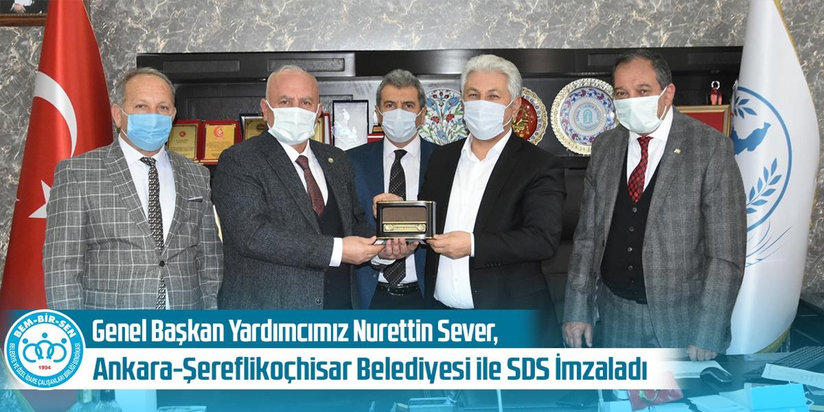 Genel Başkan Yardımcımız Nurettin Sever, Ankara-Şereflikoçhisar Belediyesi ile SDS İmzaladı