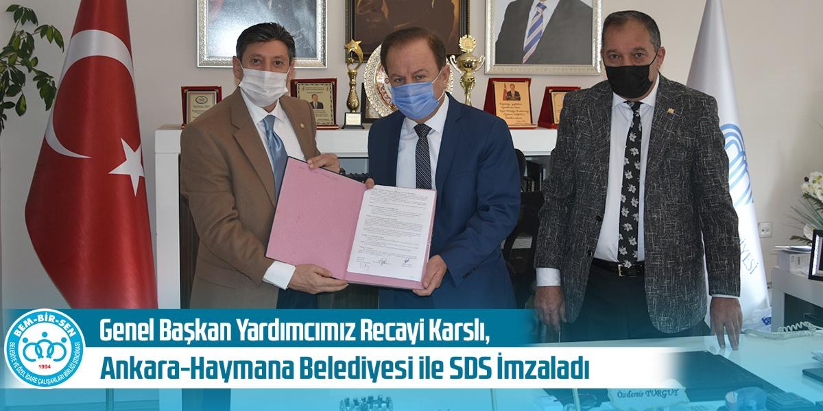 Genel Başkan Yardımcımız Recayi Karslı, Ankara-Haymana Belediyesi ile SDS İmzaladı