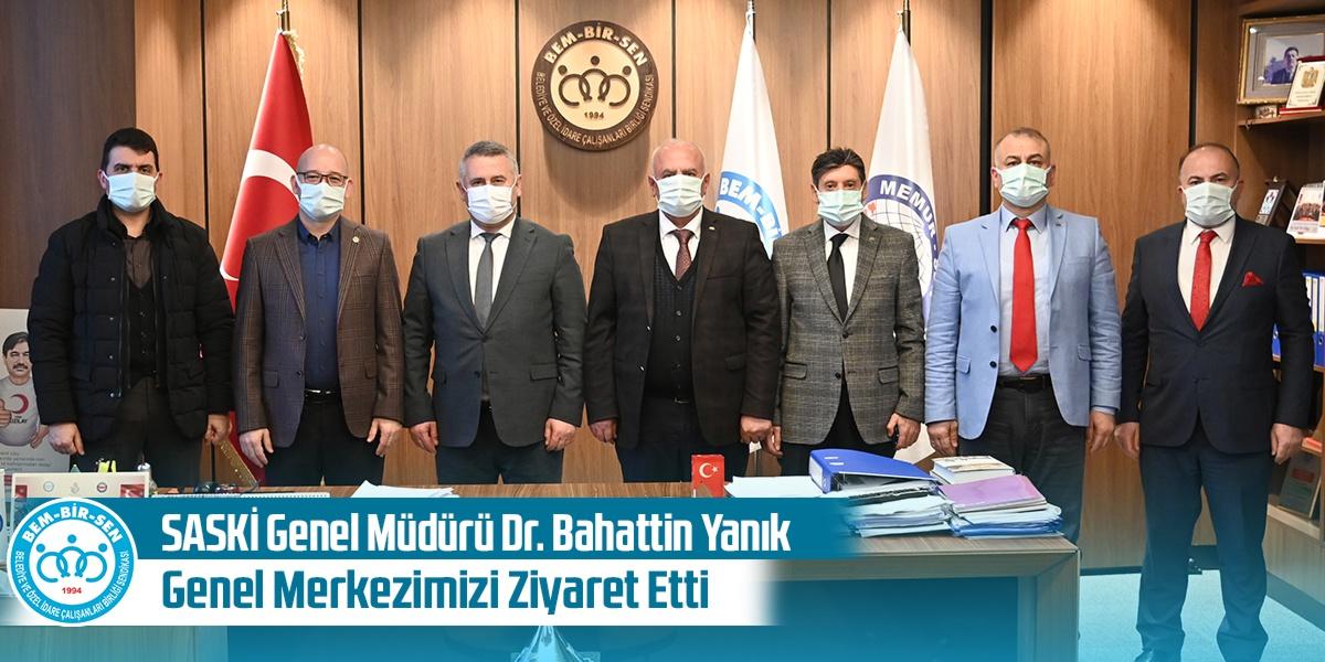 SASKİ Genel Müdürü Dr. Bahattin Yanık Genel Merkezimizi Ziyaret Etti