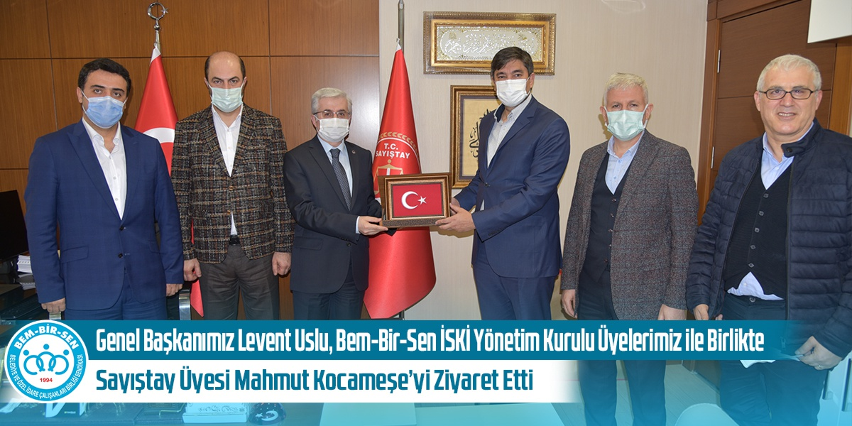 Genel Başkanımız Levent Uslu, Bem-Bir-Sen İSKİ Yönetim Kurulu Üyelerimiz ile Birlikte Sayıştay Üyesi Mahmut Kocameşe'yi Ziyaret Etti