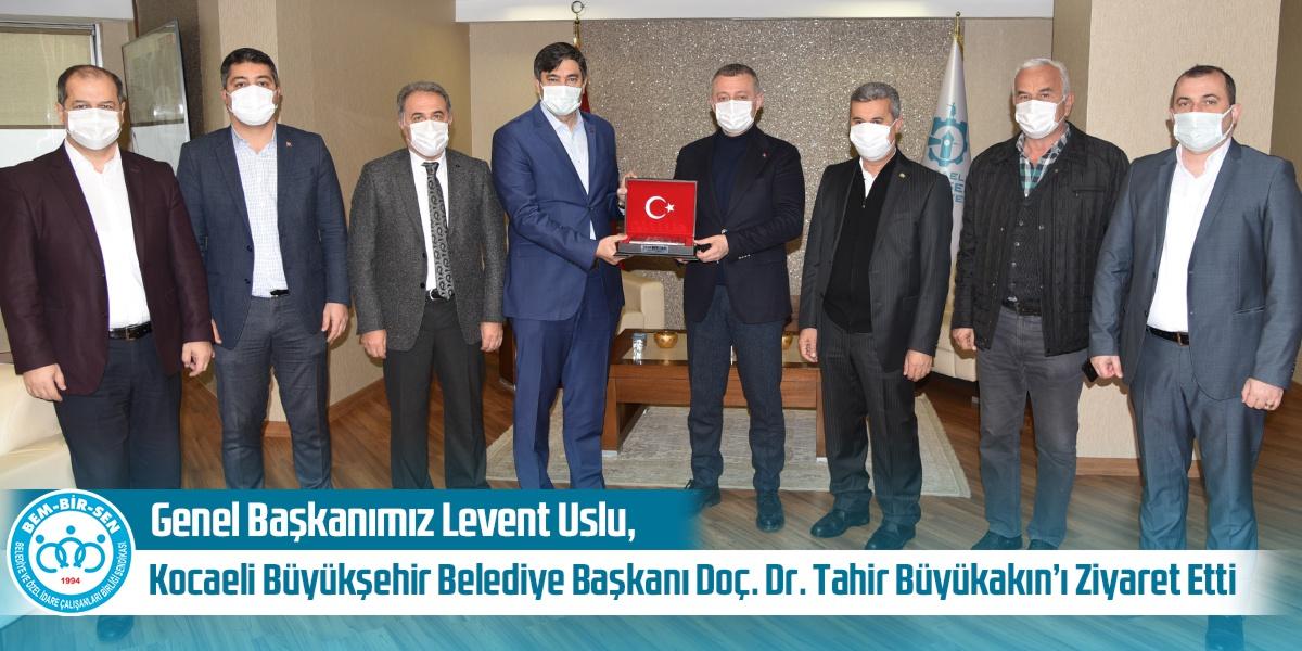 Genel Başkanımız Levent Uslu, Kocaeli Büyükşehir Belediye Başkanı Doç. Dr. Tahir Büyükakın'ı Ziyaret Etti