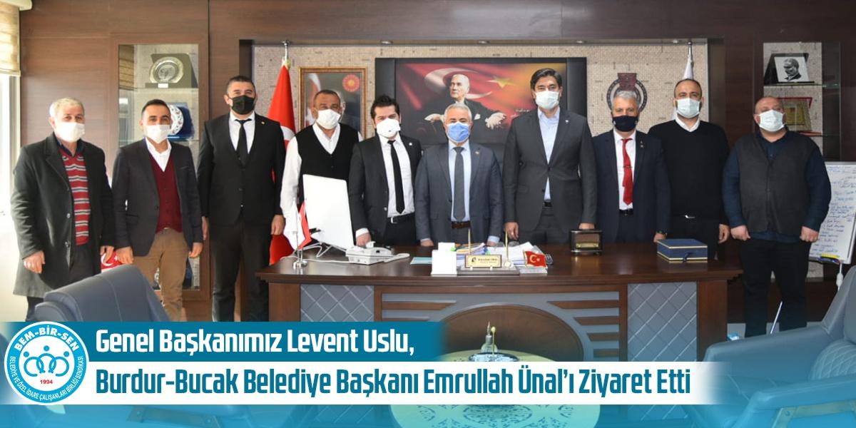 Genel Başkanımız Levent Uslu, Burdur-Bucak Belediye Başkanı Emrullah Ünal'ı Ziyaret Etti
