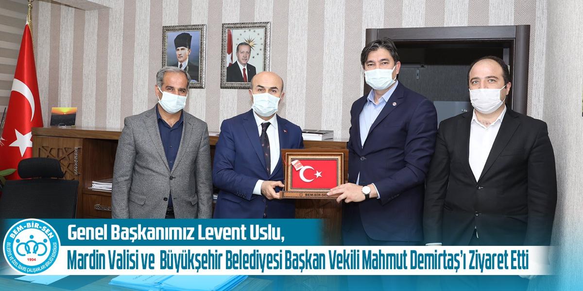 Genel Başkanımız Levent Uslu, Sn. Mardin Valisi ve Mardin Büyükşehir Belediyesi Başkan Vekili Mahmut Demirtaş'ı Ziyaret Etti