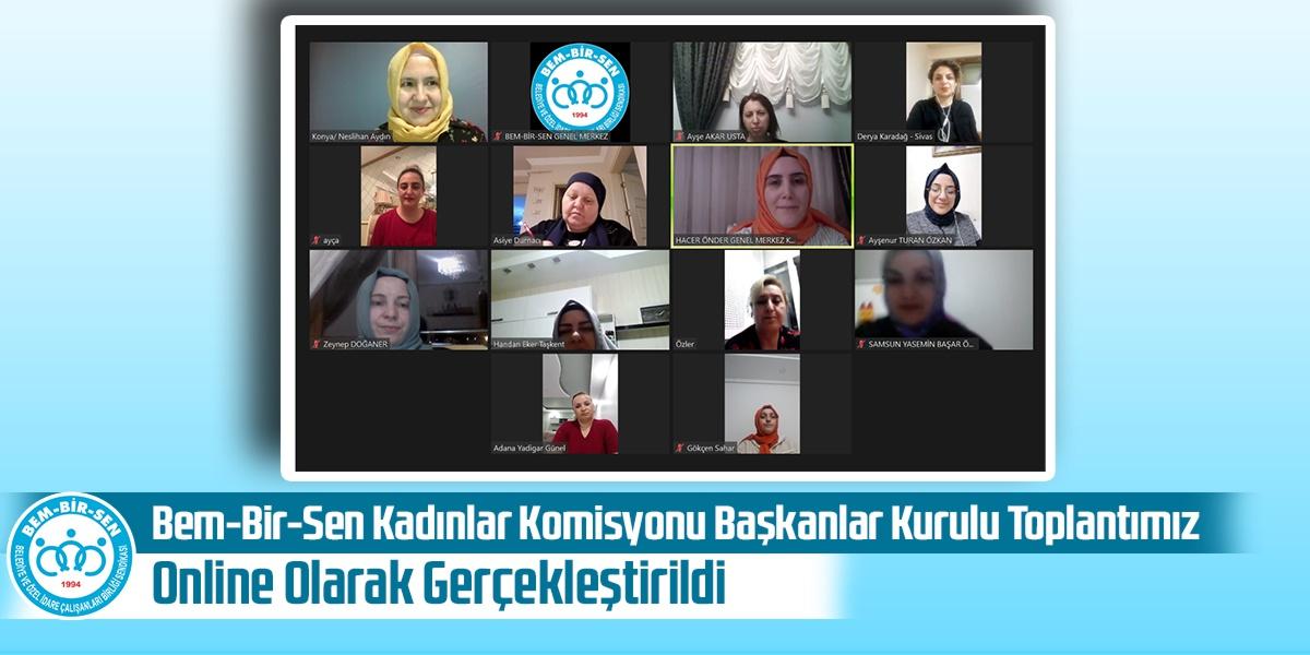 Bem-Bir-Sen Kadınlar Komisyonu Başkanlar Kurulu Toplantımız Online Olarak Gerçekleştirildi