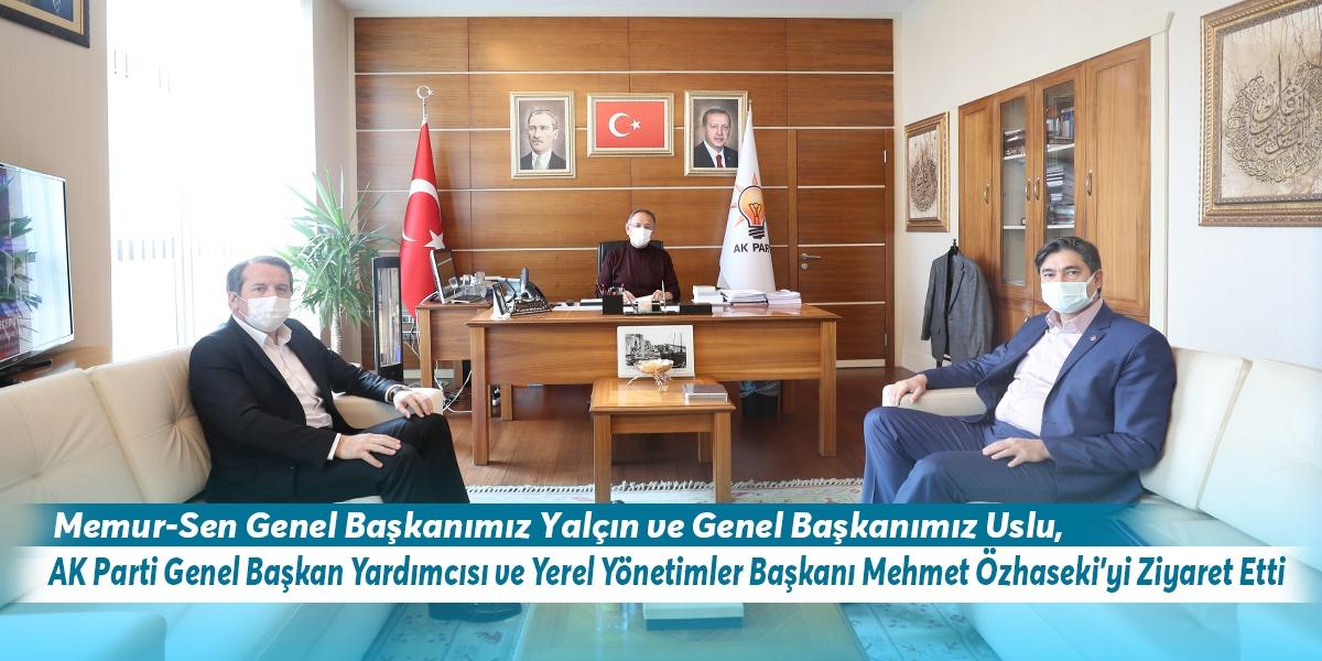 Memur-Sen Genel Başkanımız Yalçın ve Genel Başkanımız Uslu,  AK Parti Genel Başkan Yardımcısı ve Yerel Yönetimler Başkanı Mehmet Özhaseki'yi Ziyaret Etti