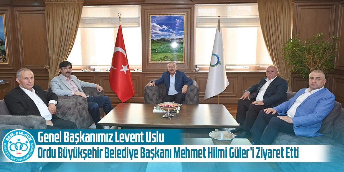 Genel Başkanımız Levent Uslu, Genel Başkan Yardımcımız Sever ve Şube Başkanlarımızla Birlikte Ordu Büyükşehir Belediye Başkanı Sn. Mehmet Hilmi Güler'i Ziyaret Etti