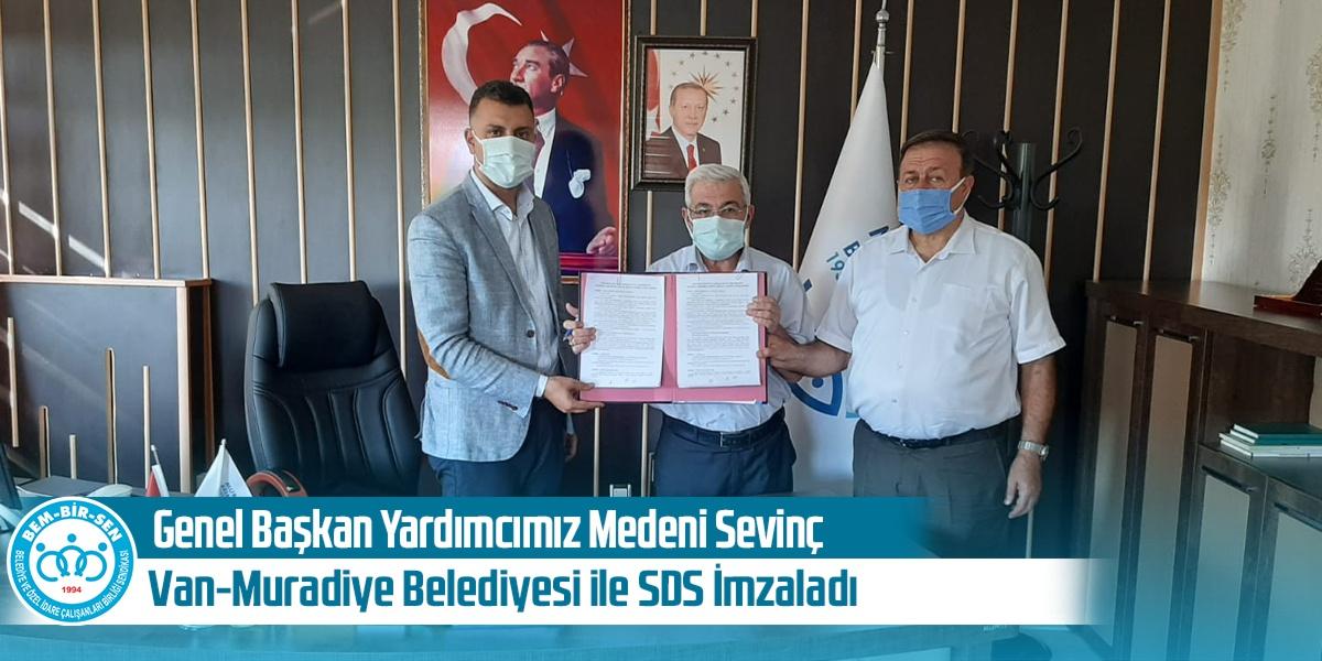 Genel Başkan Yardımcımız Medeni Sevinç, Van-Muradiye Belediyesi ile SDS İmzaladı
