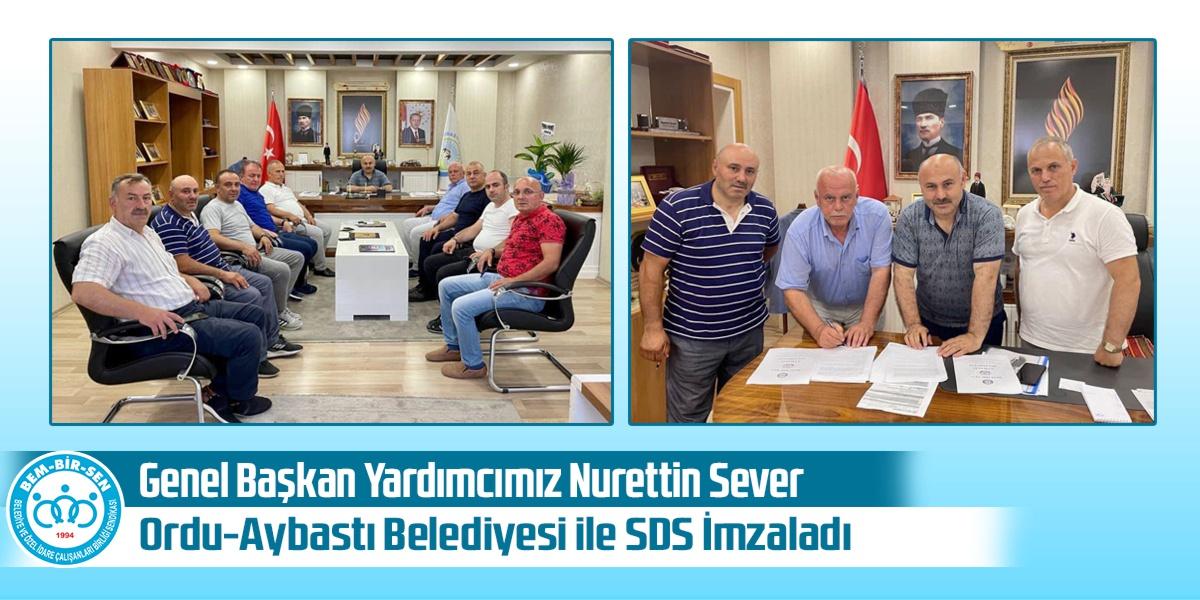 Genel Başkan Yardımcımız Nurettin Sever, Ordu-Aybastı Belediyesi ile SDS İmzaladı