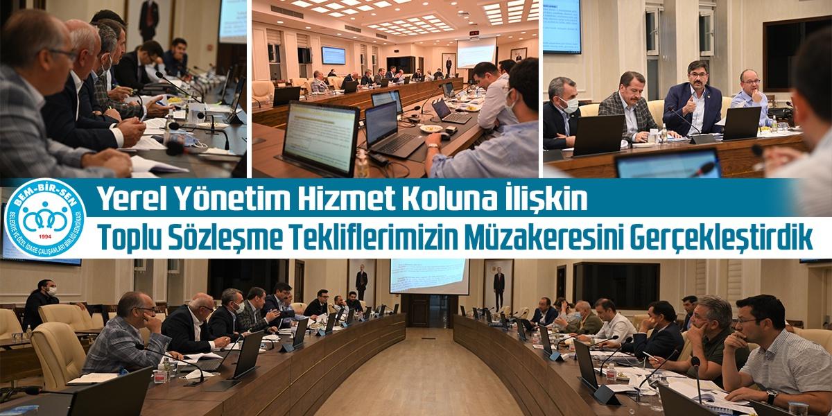 Yerel Yönetim Hizmet Koluna İlişkin Toplu Sözleşme Tekliflerimizin Müzakeresini Gerçekleştirdik