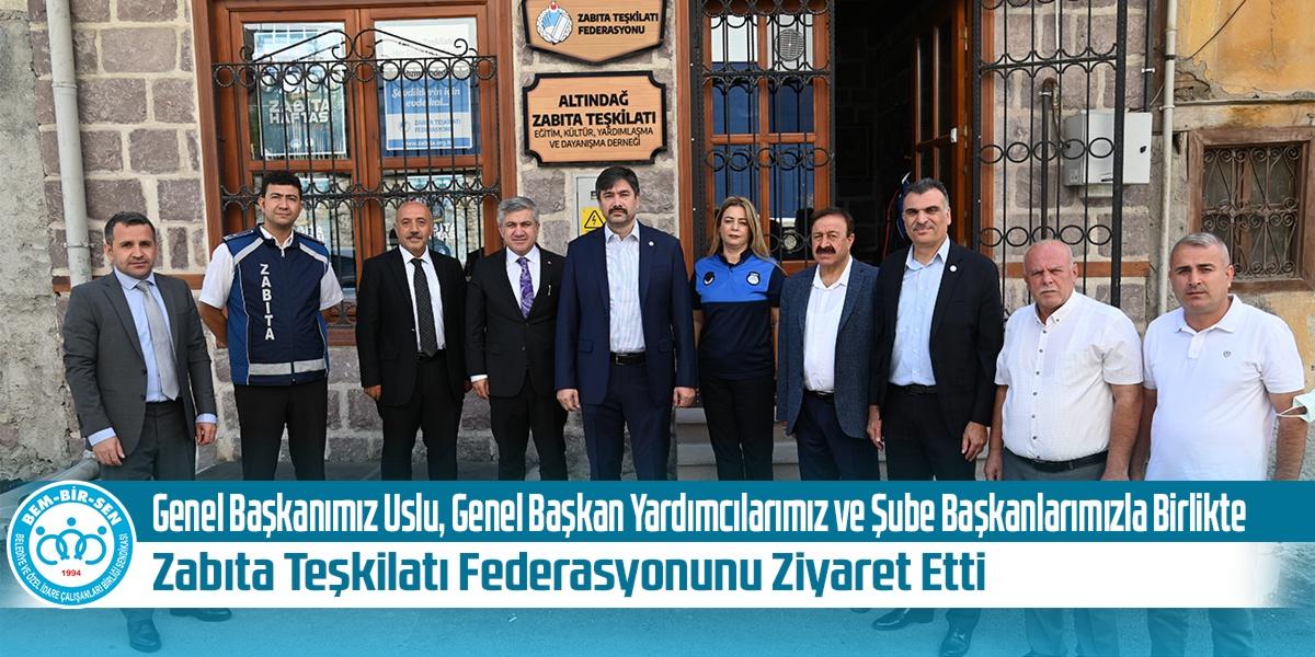 Genel Başkanımız Uslu, Genel Başkan Yardımcılarımız ve Şube Başkanlarımızla Birlikte Zabıta Teşkilatı Federasyonunu Ziyaret Etti.