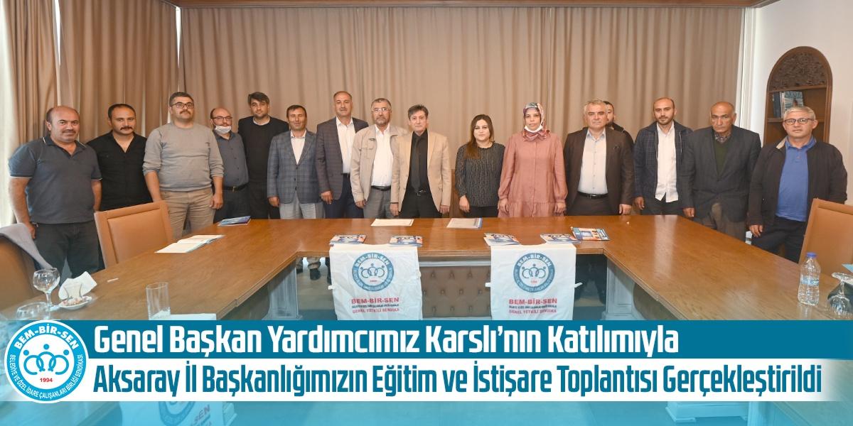 Genel Başkan Yardımcımız Karslı'nın Katılımıyla Aksaray İl Başkanlığımızın Eğitim ve İstişare Toplantısı Gerçekleştirildi