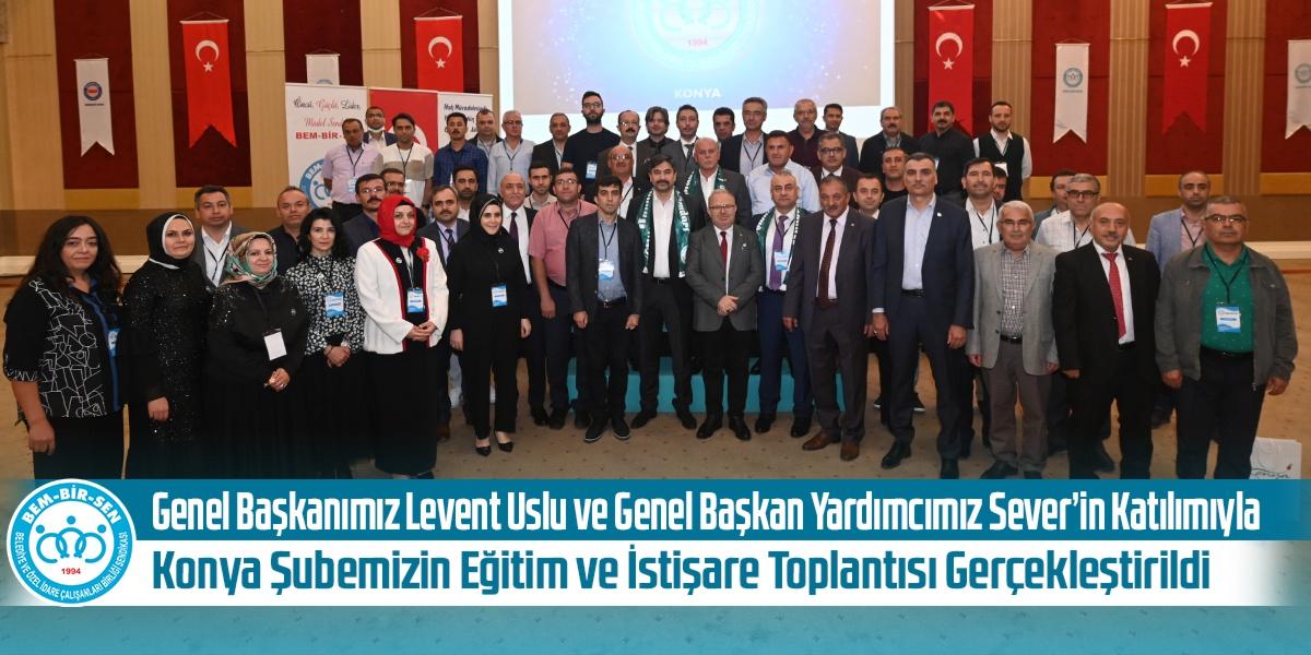 Genel Başkanımız Levent Uslu ve Genel Başkan Yardımcımız Sever'in Katılımıyla Konya Şubemizin Eğitim ve İstişare Toplantısı Gerçekleştirildi