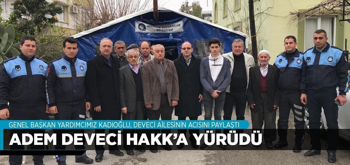 ADEM DEVECİ HAKK'A YÜRÜDÜ