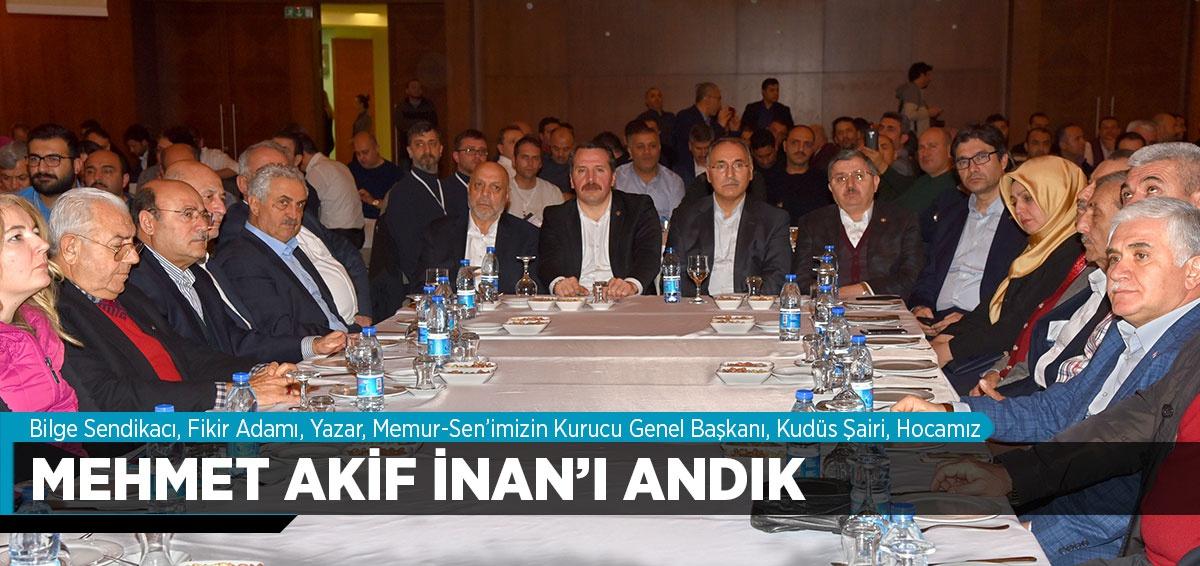 BİLGE SENDİKACI MEHMET AKİF İNAN'I ANDIK